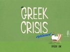 The Greek Crisis Explained, Episode 1