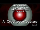Wonders of the Universe - Episode 4: A Cyberspace Odyssey