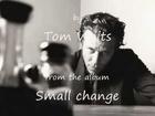 Tom Waits - Invitation to the Blues (with lyrics on slideshow)